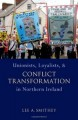 Book cover - Unionists, Loyalists, and Conflict Transformation in Northern Ireland by Lee Smithey