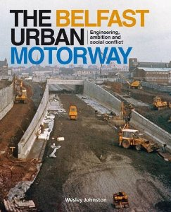 The Belfast Urban Motorway Wesley Johnston bookcover