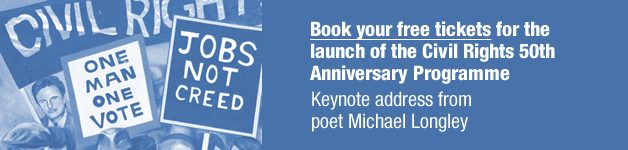 Book your free tickets for the launch of the Civil Rights 50th Anniversary Programme with a keynote address from poet Michael Longley…