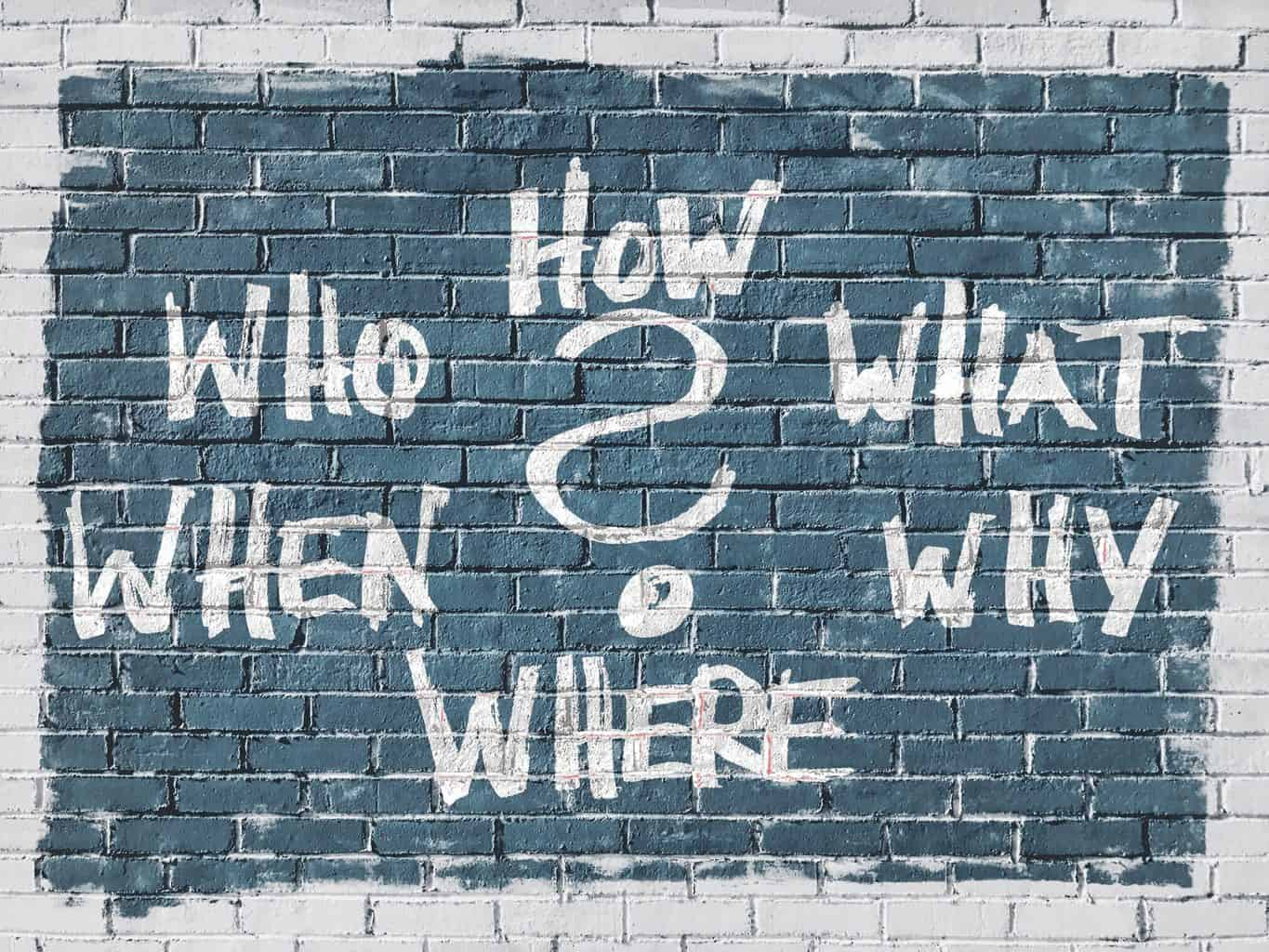 ask, who, what